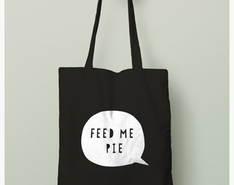 6d24439bd4 Feed Me Pie Funny Tote Bag