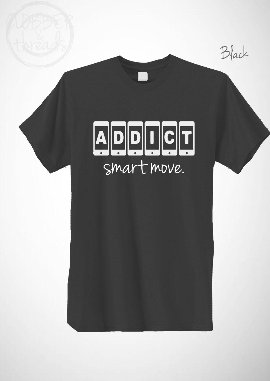 ADDICT Smart T-Shirt Move T-Shirt Smart drôle téléphone nouveauté médias sociaux Nerd Tee Mens Womens unisexe Tumblr Blogger Top 8fe48c