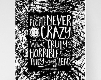 Quote from Charles Bukowski, witty quote, go crazy wall art, modern typography, insanity, funny quote art