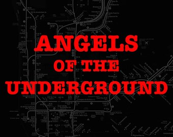Angels of the Underground by Jeremy M Brownlowe