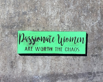 Passionate Women are Worth the Chaos-MAGNET