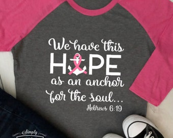 6438057257aa Hope as an anchor,We have this hope,Survivor, Breast cancer awareness, breast  cancer shirt, women's shirt, gift idea, breast cancer survivor