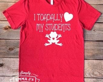 I TOADALLY love my students, teacher, teacher shirt, teacher gift, valentine, valentine shirt, teacher valentine