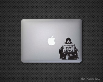 Banksy inspired Keep your coins I want change Macbook decal - Macbook sticker