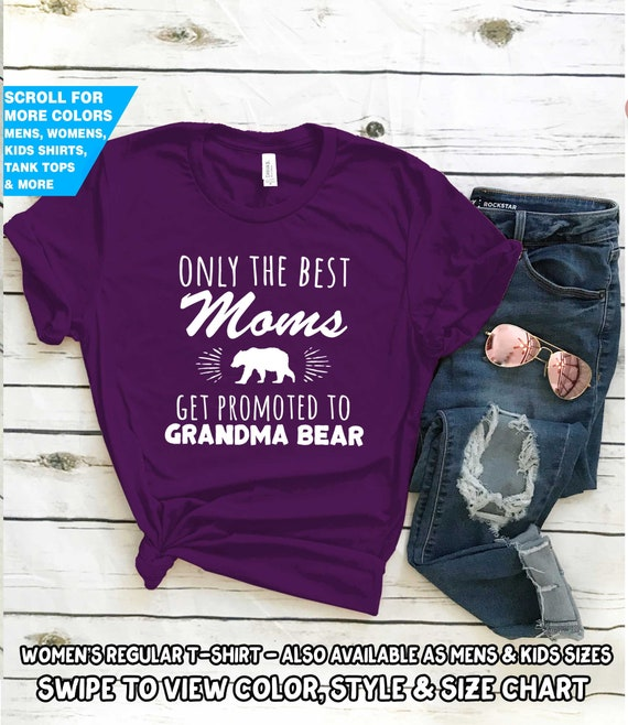 726fc472 Only The Best Moms Get Promoted To Grandma Bear Shirt Pregnancy  Announcement For Her Nana Pregnant Baby New Mom Proud Expecting Surprise