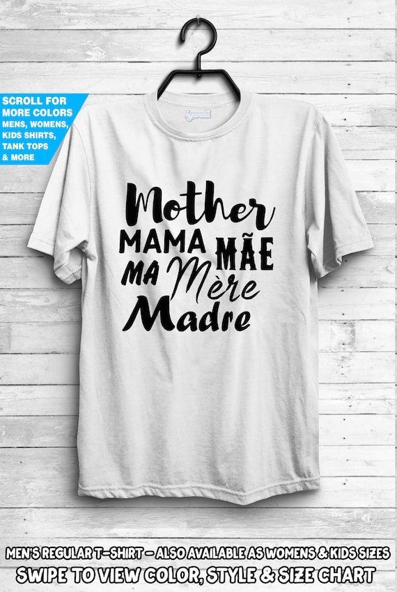 Mother Mama Mae Ma Mere Madre Shirt Womens Mommy Mom Languge Shirt New Mom Gift Idea Baby Shower Mothers Day Present
