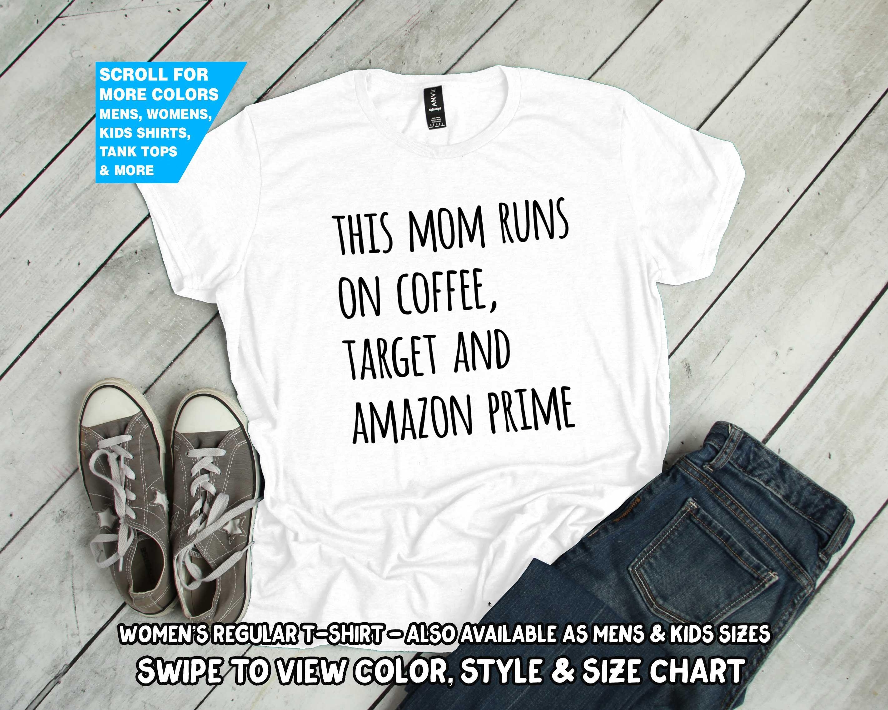 This Mom Runs Prime On Coffee Target And Amazon Prime Runs Shirt