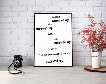 Feeling Screwed Up  - Quote to Print -  bedroom office old style lounge kitchen home decor man cave motivational inspire