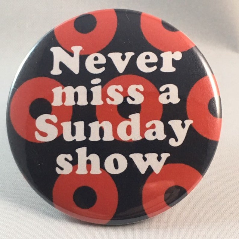 Phish Never Miss A Sunday Show Pin Button image 0