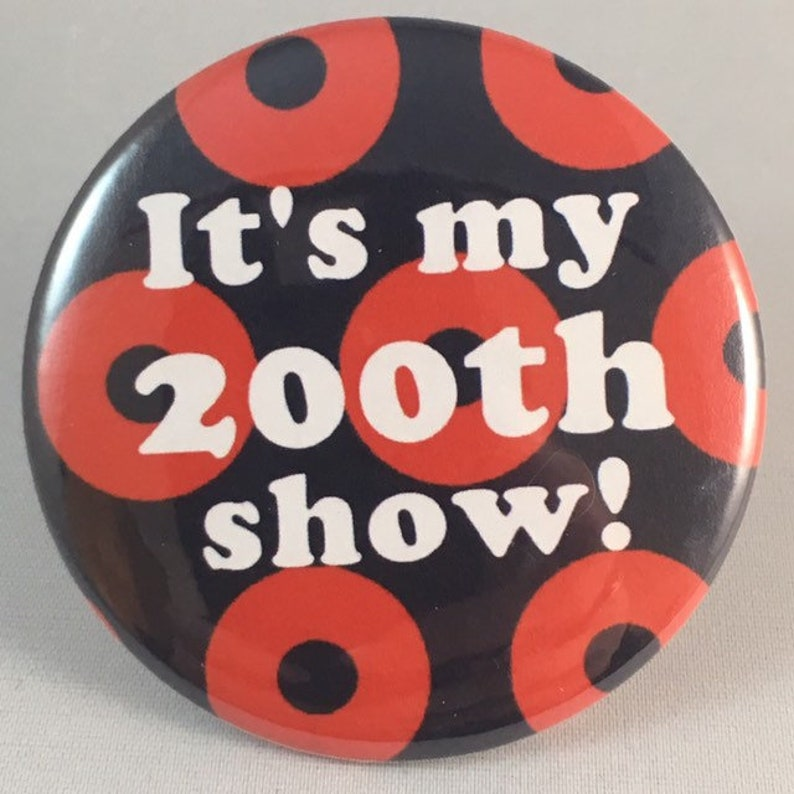 Phish 200 Show Pin Button image 0