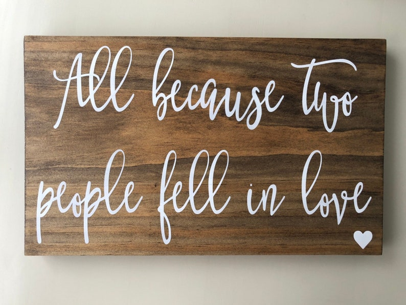 9eae89079 All because two people fell in love Wedding Reception Sign | Etsy