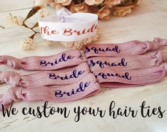 Bride Squad hair ties - bridesmaid gifts - hair ties - custom wristband - Wedding favors - to have and to hold your hair - party favors -