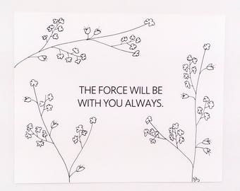 Star Wars Quote/ Obi Wan Quote/ The Force Will Be With You/ Star Wars Art / Star Wars Inspirational Quote / Star Wars Gift