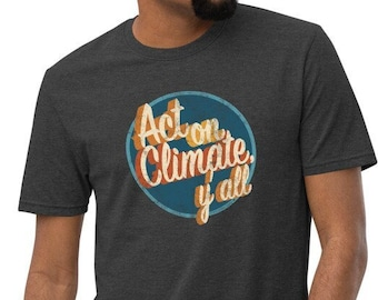 Act On Climate Y'all | Unisex recycled t-shirt