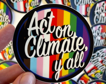 Act On Climate Y'all | Sticker | LGBTQ+ inclusive flag colors with retro 3D text - 3 x 3 in