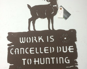 Work is closed due to hunting season