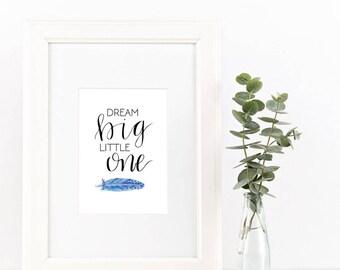Dream Big Little One || Digital Print, Instant Download, Decor, Wall Art, Baby, Kids Room