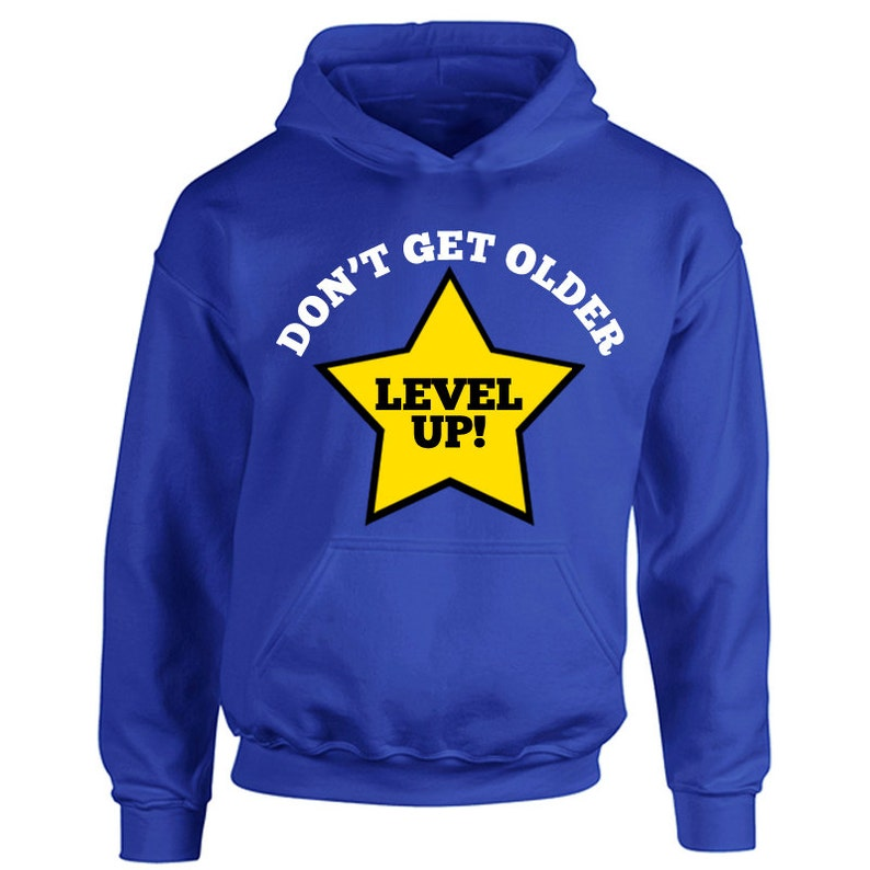 Players Gamer Lifestyle Choice Printed Boys Girls Hooded Gift Present Play Video Game Tshirt Childrens Don/'t Get Older Level Up Hoodie