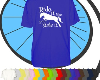 Mens Funny Ride It Like You Stole It T Shirt - Horse Lover Tshirt - Funny Jockey Equestrian T-shirt - Jockey Pony Gift Present Pony
