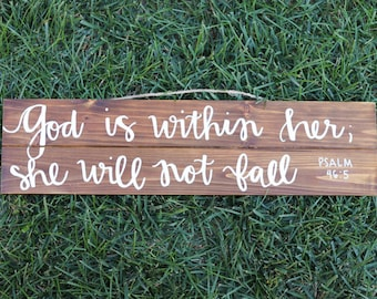God is within her; she will not fall // Psalm 46:5 // Wooden Sign // Wall Decor