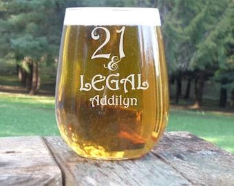 21 and Legal Birthday Glass, 21st Birthday Wine Glass, Woman's 21st Birthday Gift, 21 Birthday Party Favor, Personalized Stemless Wine Glass