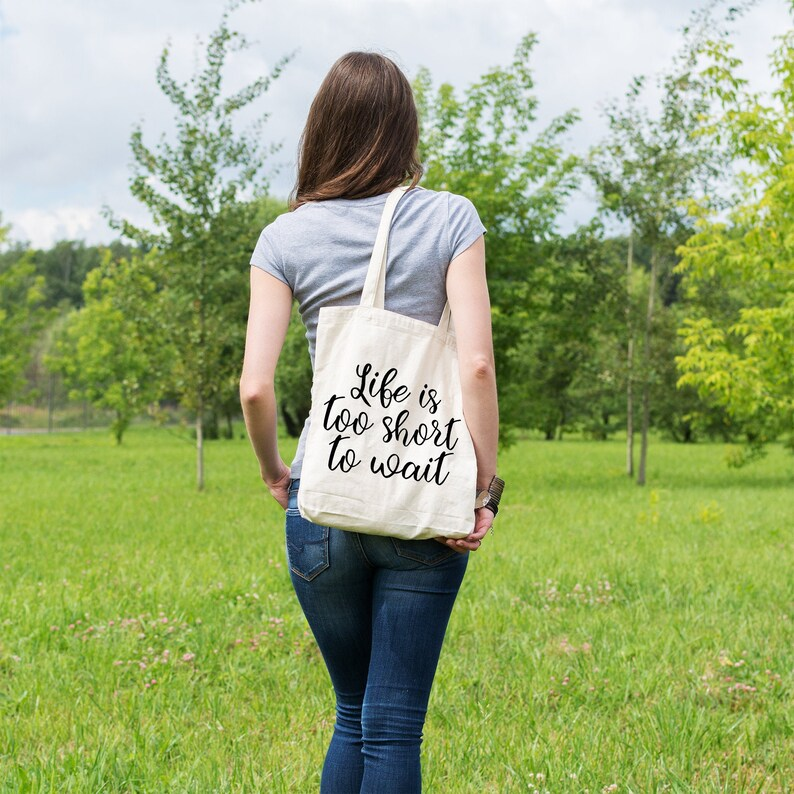 Life is too short to wait Organic cotton tote bag
