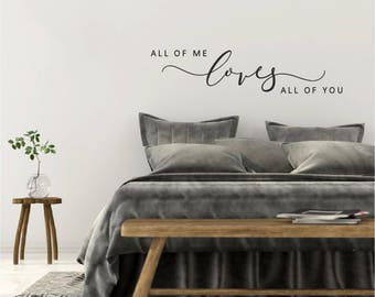 All Of Me Loves All Of You Wall Sticker Quote Bedroom Wall Decal Love Quote  Love Decor Above Bed Decor Over Bed Wall Sticker Song Lyrics