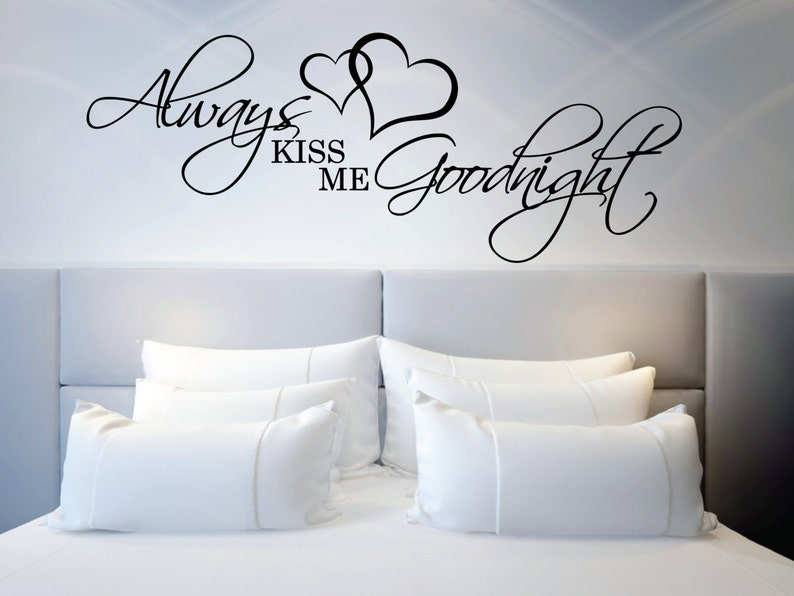 above bed wall sticker love quote always kiss me goodnight l   etsy