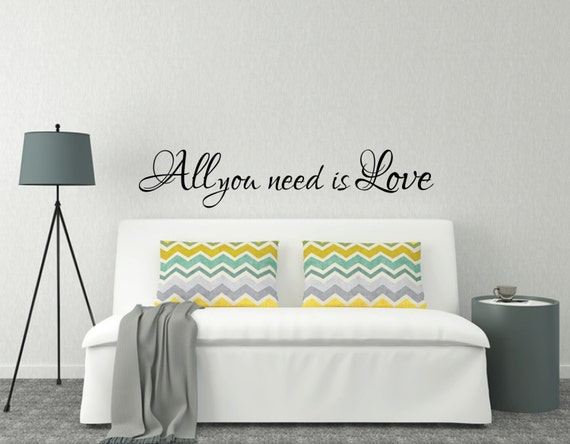 Above Bed Wall Sticker Love Quote - All you need is Love l Over bed Decor  Decal Art   Wall Quotes and Love Sayings