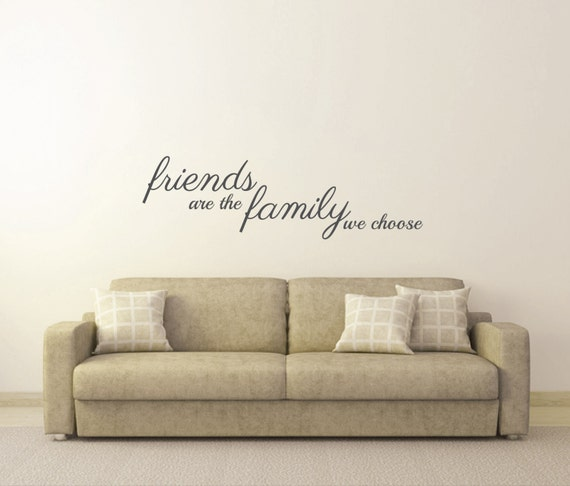 Wall Sticker Quote Friends Are The Family We Choose Wall Etsy
