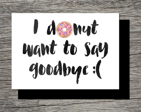 printable farewell card printable goodbye card i donut want etsy