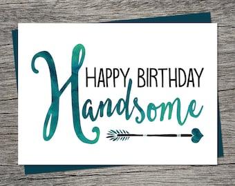 Birthday Card - Happy Birthday Handsome - Printable Card - Husband Birthday Card, Boyfriend Birthday Card - Instant Download