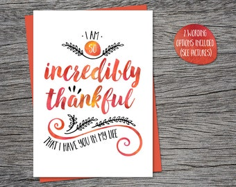 Thanksgiving Card - Incredibly Thankful - Printable Card - Family, Friend, Husband, Wife, Girlfriend, Boyfriend, Neighbor