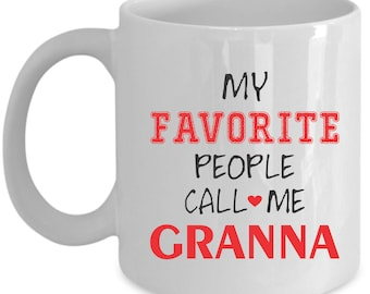 Granna Coffee Mug Perfect Gift for Your Dad, Mom, Boyfriend, Girlfriend, or Friend - Proudly Made in the USA!