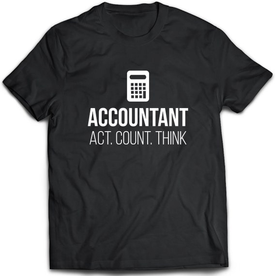 12d1c0937 Accountant T-Shirt. Accountant tee present. Accountant tshirt | Etsy