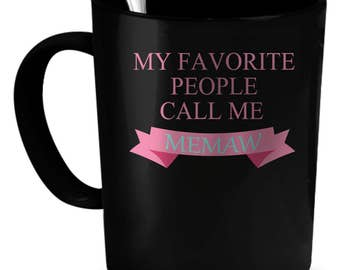 Memaw Coffee Mug 11 oz. Perfect Gift for Your Dad, Mom, Boyfriend, Girlfriend, or Friend - Proudly Made in the USA!
