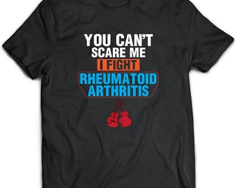 Rheumatoid Arthritis T-Shirt. Perfect Gift for Your Dad, Mom, Boyfriend, Girlfriend, or Friend - Proudly Made in the USA!