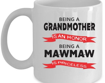 Mawmaw Coffee Mug Perfect Gift for Your Dad, Mom, Boyfriend, Girlfriend, or Friend - Proudly Made in the USA!