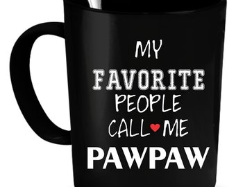 Pawpaw Coffee Mug 11 oz. Perfect Gift for Your Dad, Mom, Boyfriend, Girlfriend, or Friend - Proudly Made in the USA!