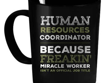HR Coordinator Coffee Mug 11 oz. Perfect Gift for Your Dad, Mom, Boyfriend, Girlfriend, or Friend - Proudly Made in the USA!