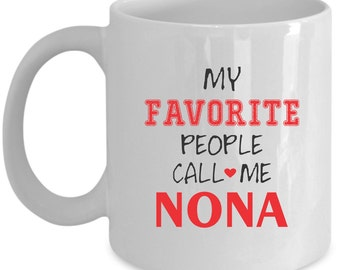 Nona Coffee Mug Perfect Gift for Your Dad, Mom, Boyfriend, Girlfriend, or Friend - Proudly Made in the USA!