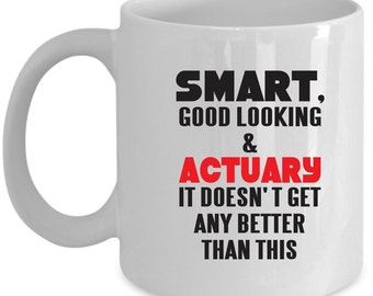 Actuary Coffee Mug Perfect Gift for Your Dad, Mom, Boyfriend, Girlfriend, or Friend - Proudly Made in the USA!