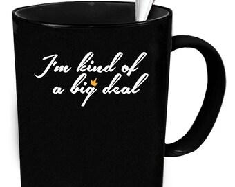Im kind of a big deal mug. Funny coffee mug 11 oz. Funny gift.