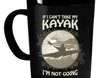 Kayaking Coffee Mug 11 oz. Perfect Gift for Your Dad, Mom, Boyfriend, Girlfriend, or Friend - Proudly Made in the USA!