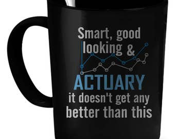 Actuary Coffee Mug 11 oz. Perfect Gift for Your Dad, Mom, Boyfriend, Girlfriend, or Friend - Proudly Made in the USA!