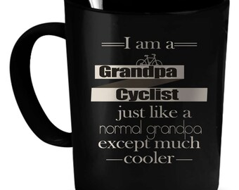 Grandpa Cyclist  Coffee Mug 11 oz. Perfect Gift for Your Dad, Mom, Boyfriend, Girlfriend, or Friend - Proudly Made in the USA!