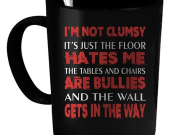 Clumsy Coffee Mug 11 oz. Perfect Gift for Your Dad, Mom, Boyfriend, Girlfriend, or Friend - Proudly Made in the USA! Clumsy gift
