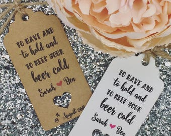 Beer Coolers / Sleeve / Huggies Gift Tags, Wedding Favour -To Have and To Hold