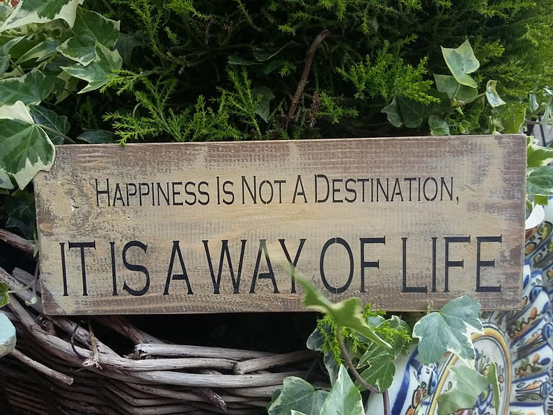 Rustic Wooden Plaque Sign Happiness Is Not a Destination.. Home Gift Handmade