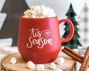 Coffee Mug, Red Mug, Holiday Mug, Christmas Mug, Tis the Season, Ceramic Mug, Coffee Cup
